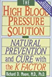 The High Blood Pressure Solution, Richard Moore, 0892814462