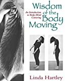 Product review for Wisdom of the Body Moving: An Introduction to Body-Mind Centering