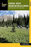 img - for Central Rocky Mountain Wildflowers: Including Yellowstone And Grand Teton National Parks (Wildflower Series) by H. Wayne Phillips (2012-04-03) book / textbook / text book