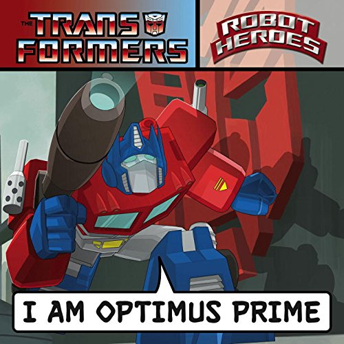 Transformers Robot Heroes: I am Optimus Prime ebook
