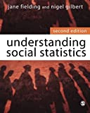 img - for Understanding Social Statistics by Jane L. Fielding (2006-02-14) book / textbook / text book