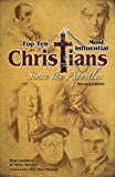 Top Ten Most Influential Christians since the Apostles, Ken Lambert, 1625633254