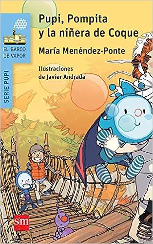 Pupi, Pompita y la niñera de Coque El Barco de Vapor Azul: Amazon.es: Menéndez-Ponte, María, Andrada Guerrero, Javier: Libros