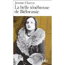 BELLE TÉNÉBREUSE DE BIÉLORUSSIE (LA) (BILINGUE)