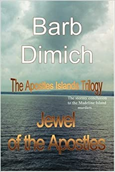 Jewel of the Apostles: The Apostles Islands Trilogy by Barb Dimich (2006-06-28)