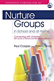 Nurture Groups in School and at Home: Connecting with Children with Social, Emotional and Behavioural Difficulties (Innovative Learning for All)