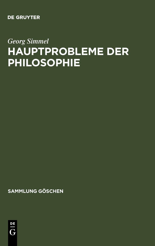 Hauptprobleme der Philosophie (Sammlung Göschen, Band 2235) Gebundenes Buch – 1. August 1989 Georg Simmel De Gruyter 3110059509 General