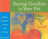 Saying Goodbye to Your Pet, Marge Eaton Heegaard, 1577491068