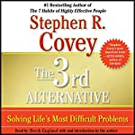 The 3rd Alternative: Solving Life's Most Difficult Problems   Stephen R. Covey