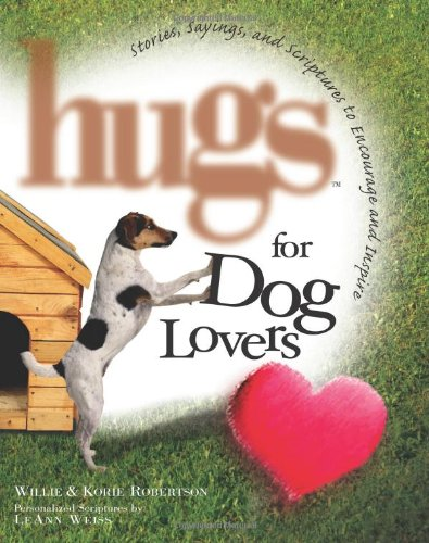Download Hugs for Dog Lovers: Stories Sayings and Scriptures to Encourage and Inspire the Heart (Hugs Series) PDF