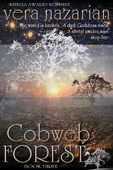 Cobweb Forest (Cobweb Bride Trilogy Book 3 ) by [Nazarian, Vera]
