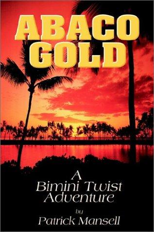 Bimini Twist (Abaco Gold a Bimini Twist Adventure)