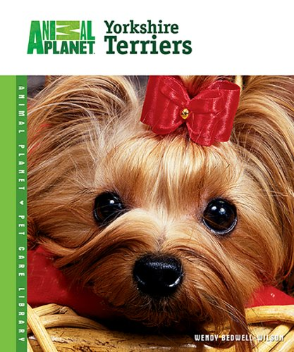 Yorkshire Terriers (Animal Planet® Pet Care ()