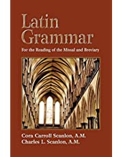 Latin Grammar: Grammar Vocabularies and Exercises in Preparation for the Reading of the Missal and Breviary