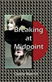 Breaking at Midpoint, Gaille Merrill, 141372776X