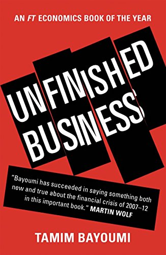 Unfinished Business: The Unexplored Causes of the Financial Crisis and the Lessons Yet to be Learned (The Housing Bubble And The Financial Crisis)