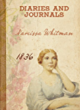 Narcissa Whitman - Diaries and Letters 1836