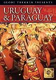 Globe Trekker - Uruguay & Paraguay