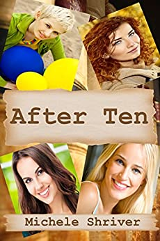 After Ten by [Shriver, Michele]