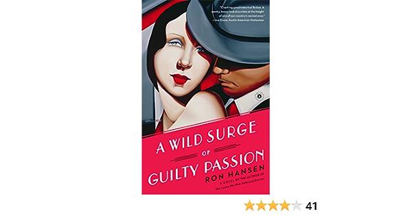 A Wild Surge Of Guilty Passion A Novel Kindle Edition By Hansen Ron Literature Fiction Kindle Ebooks Amazon Com
