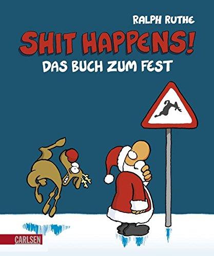 Das Buch zum Fest: Weihnachtscartoons (Shit happens!)