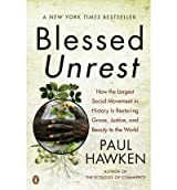 (BLESSED UNREST: HOW THE LARGEST SOCIAL MOVEMENT IN HISTORY IS RESTORING GRACE, JUSTICE, AND BEAUTY TO THE WORLD) BY HAWKEN, PAUL(AUTHOR)Paperback May-2008
