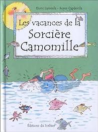 Les Vacances de la sorcière Camomille par Enric Larreula
