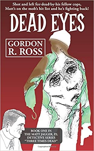 Book Dead Eyes: Book One in the Matt Jagger, P.I. Triliogy, 'Three Times Dead': Volume 1