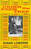 Under the Neem Tree, Susan Lowerre, 1877946036