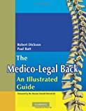 The Medico-Legal Back : An Illustrated Guide, Dickson, Robert A. and Butt, W. Paul, 1841101672