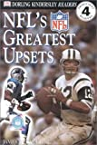 NFL's Greatest Upsets, James Buckley and Dorling Kindersley Publishing Staff, 0789463792