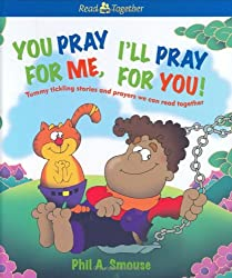 You Pray for Me, I'll Pray for You! (Read Together)