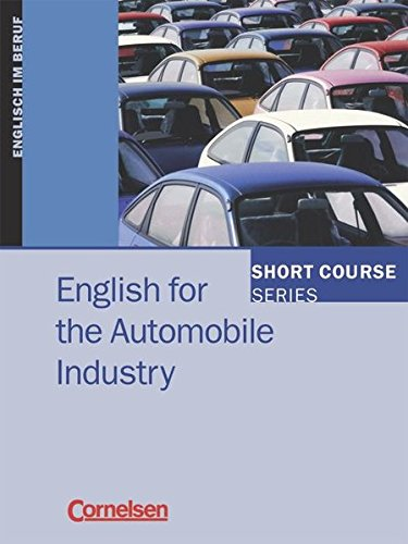 Short Course Series - Vergriffene Ausgabe: B1-B2 - English for the Automobile Industry: Kursbuch