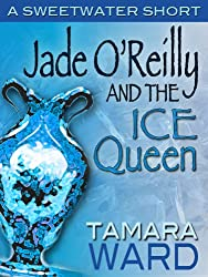 Jade O'Reilly and the Ice Queen (A Sweetwater Short Story Book 1)