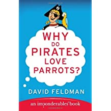 Why Do Pirates Love Parrots?: An Imponderables (R) Book (Imponderables Series 11)