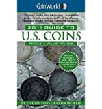 img - for Coin World Guide to U.S. Coins: Prices & Value Trends (Coin World Guide to U.S. Coins, Prices, & Value Trends) (Paperback) - Common book / textbook / text book