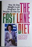 The Fast Lane Diet, Dottie Dekko, 0070162980
