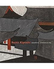Saito Kiyoshi: Graphic Awakening