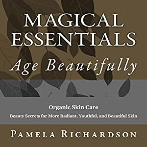 Magical Essentials: The Magical Beautifying Properties of Essential Oils Audiobook