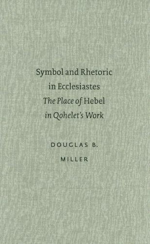 Symbol and Rhetoric in Ecclesiastes: The Place of Hebel in Qohelet's Work (Academia Biblica, 2)