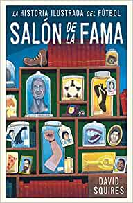 Historia ilustrada del futbol (Spanish Edition): David ...