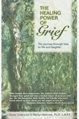 The Healing Power of Grief: The Journey Through Loss to Life and Laughter Paperback