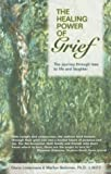 img - for The Healing Power of Grief: The Journey Through Loss to Life and Laughter book / textbook / text book