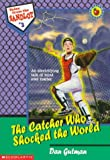 img - for The Catcher Who Shocked the World (Tales from the Sandlot) book / textbook / text book