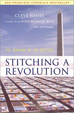 Stitching a Revolution: The Making of an Activist: Jones, Cleve, Dawson, Jeff: 9780062516428: Amazon.com: Books