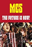 The Future Is Now!: An Illustrated History of the MC5