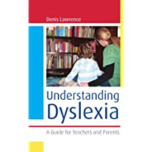 Understanding Dyslexia: A Guide for Teachers and Parents (UK Higher Education OUP Humanities & Social Sciences...