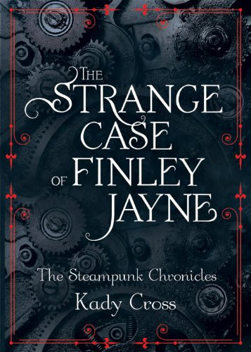 The Strange Case of Finley Jayne (The Steampunk Chronicles, Book 0.5)