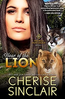 Hour of the Lion (The Wild Hunt Legacy Book 1) by [Sinclair, Cherise]