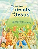 img - for These Are Friends of Jesus book / textbook / text book